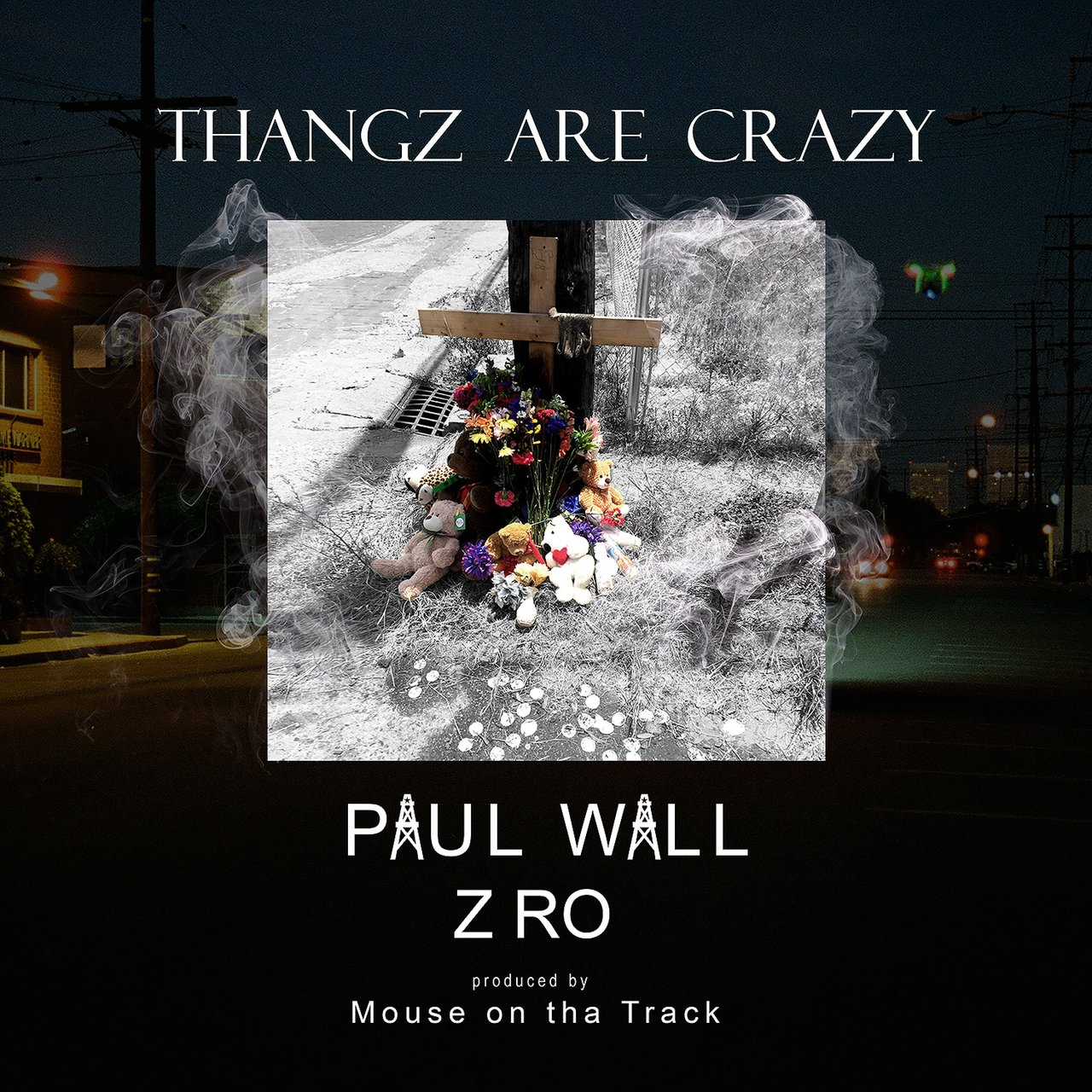 Thangz Are Crazy (feat. Z-Ro)