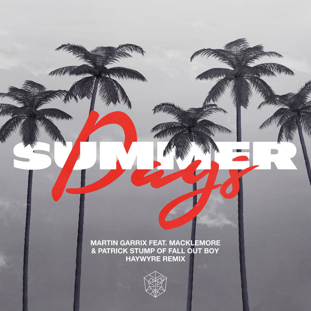 Summer Days (feat. Macklemore & Patrick Stump of Fall Out Boy) (Haywyre Remix)