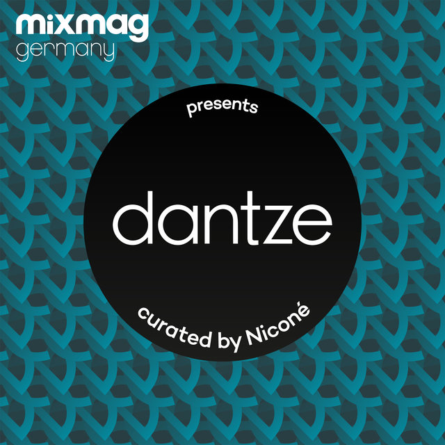 Mixmag Germany presents Dantze curated by Niconé