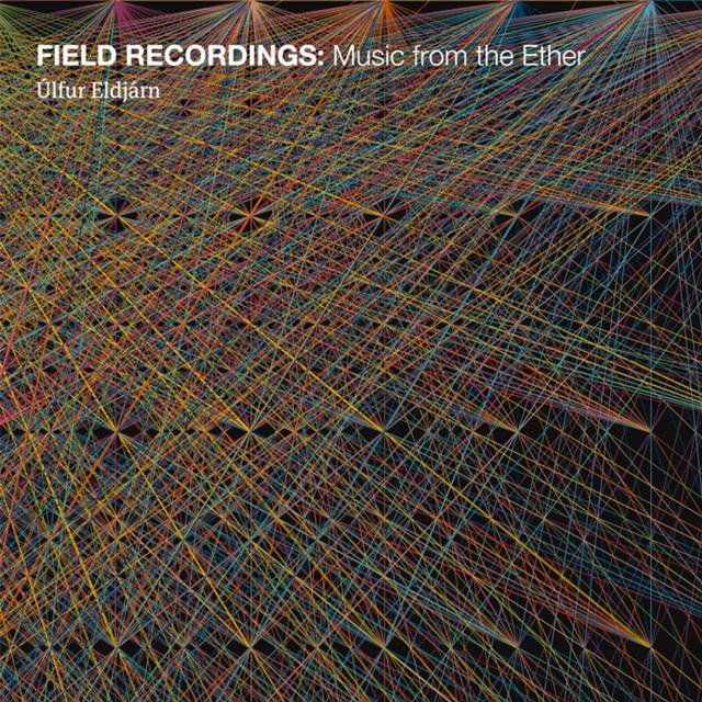 Field Recordings: Music from the Ether