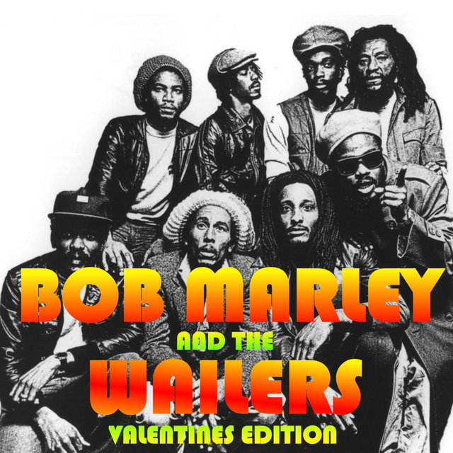 Bob Marley And The Wailers: Valentines Edition