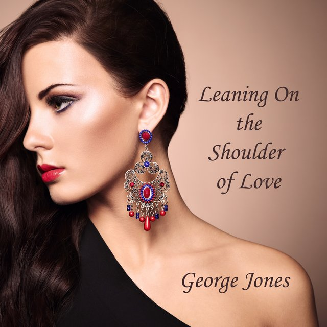 Leaning On the Shoulder of Love