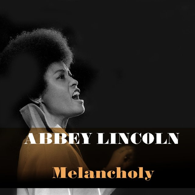 Abbey Lincoln: Melancholy