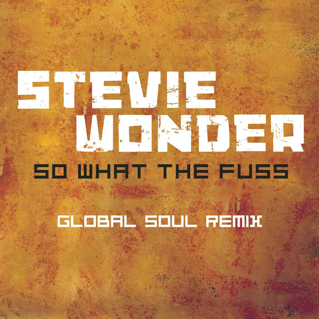 So What The Fuss-Global Soul Remix