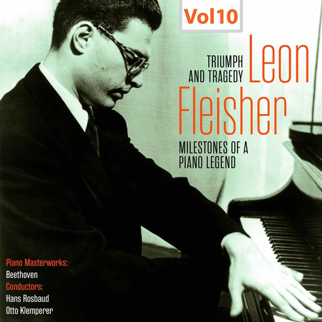 Milestones of a Piano Legend - Leon Fleisher, Vol. 10