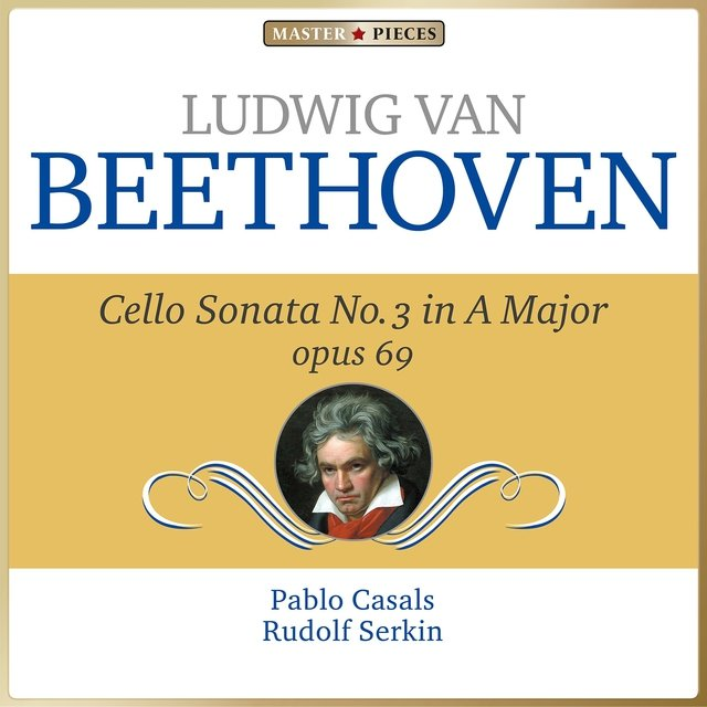 Ludwig van Beethoven: Cello Sonata No. 3 in A Major, Op. 69