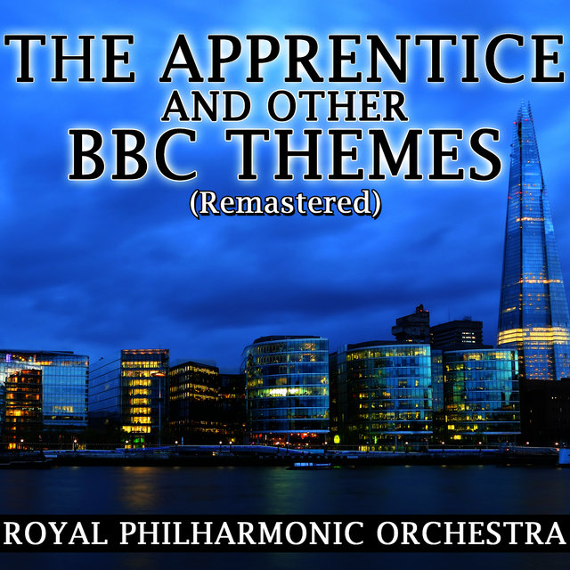 The Apprentice and Other BBC Themes (Remastered)