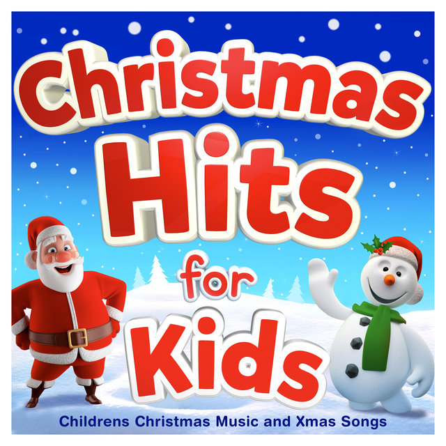 Christmas Hits for Kids - Childrens Christmas Music and Xmas Songs