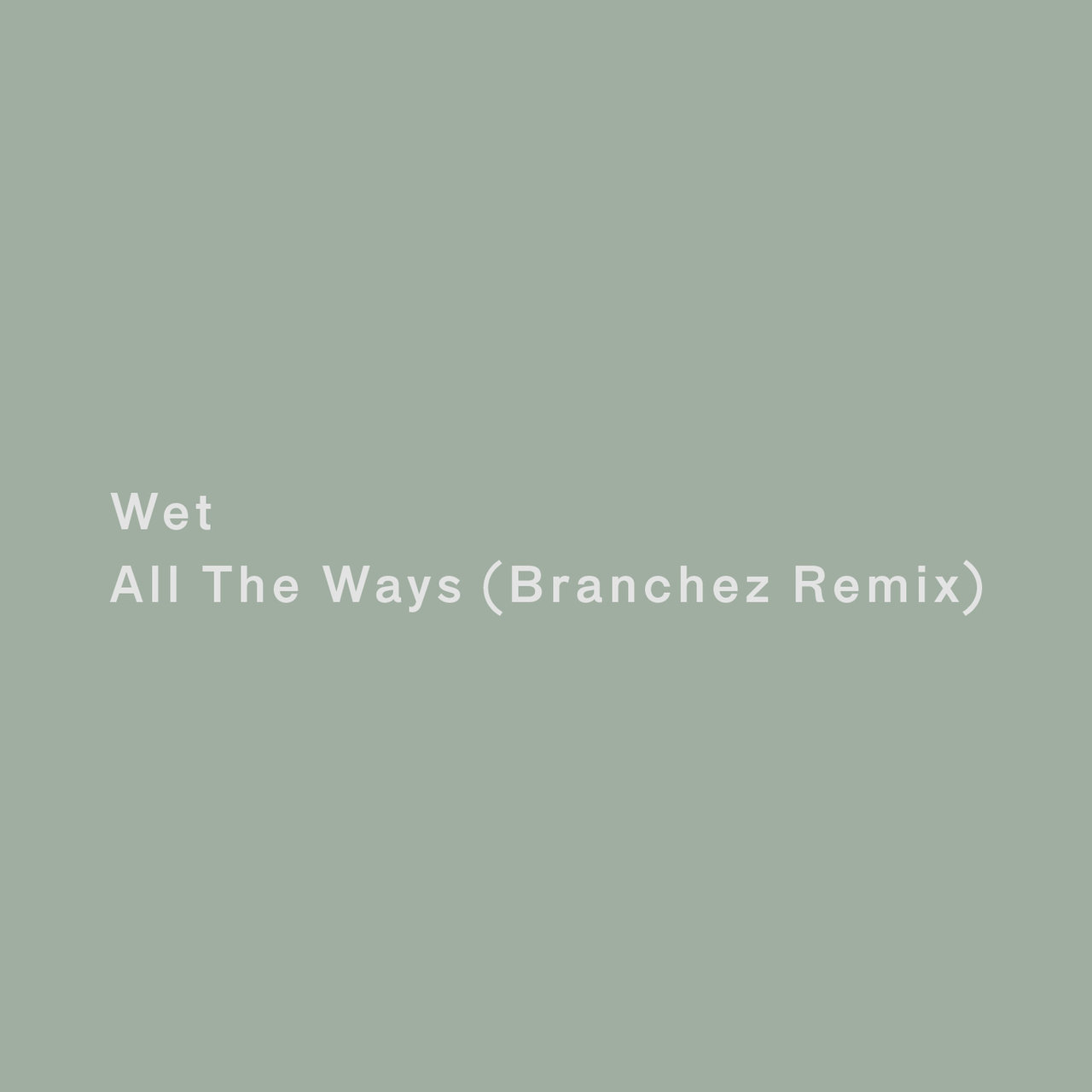 All the Ways (Branchez Remix)