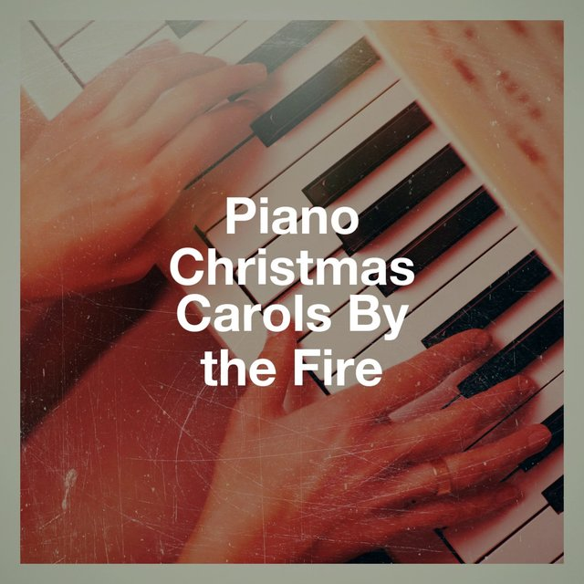 Piano Christmas Carols by the Fire