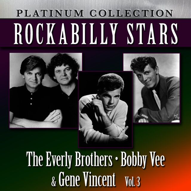 Rockabilly Stars: The Everly Brothers, Bobby Vee & Gene Vincent, Vol. 3