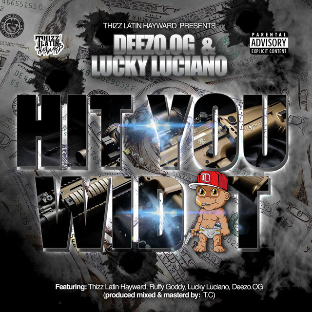 Hit You Wid It (feat. Thizz Latin Hayward & Ruffy Goddy)