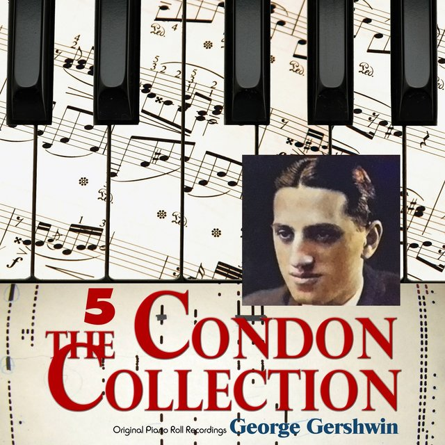 The Condon Collection, Vol. 5: Original Piano Roll Recordings