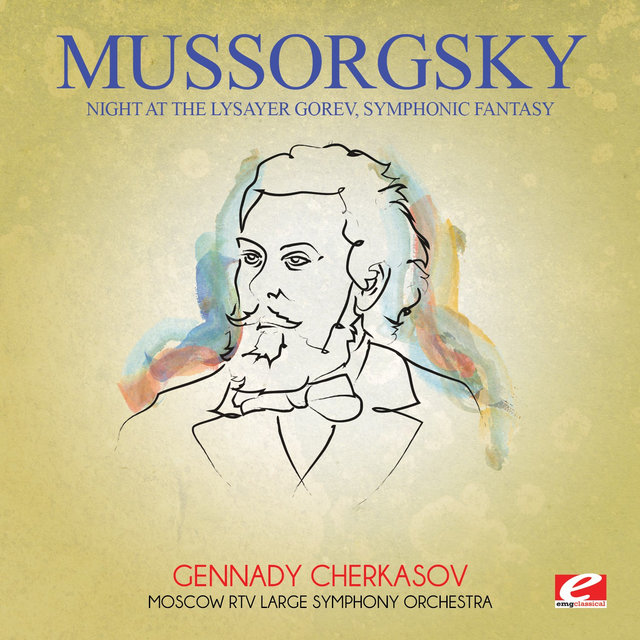 Mussorgsky: Night at the Lysayer Gorev, Symphonic Fantasy (Digitally Remastered)