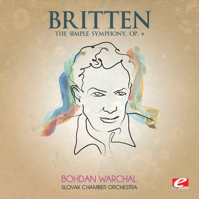 Britten: The Simple Symphony, Op. 4 (Digitally Remastered)