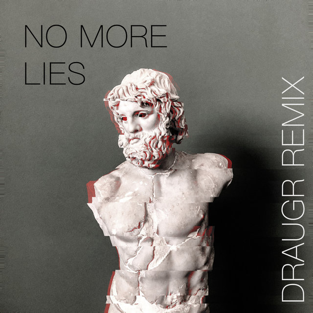 No More Lies (Draugr Remix)