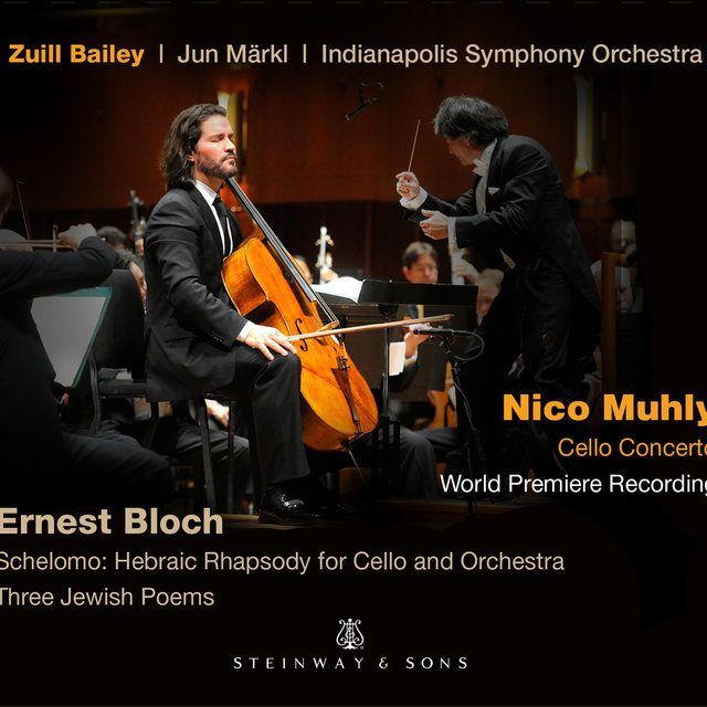 Muhly: Cello Concerto - Bloch: Schelomo & 3 Jewish Poems