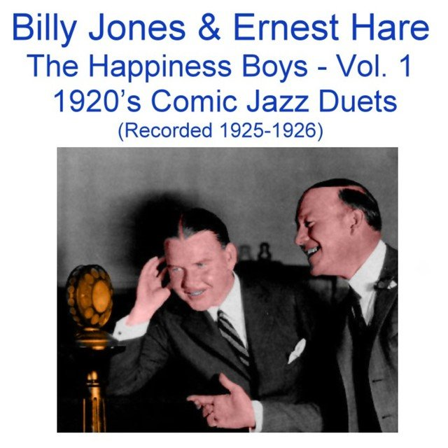 The Happiness Boys, Vol.1 (Comic Jazz Duets) [Recorded 1925-1926]