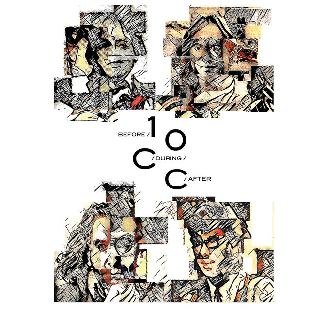 Before, During, After: The Story Of 10cc