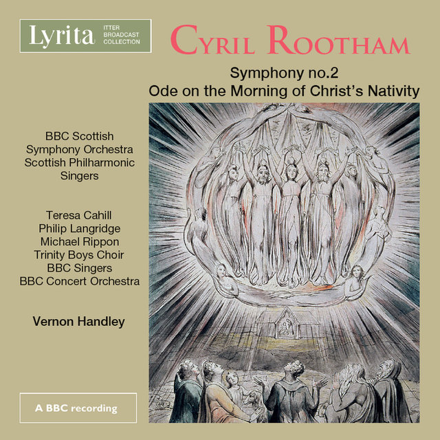 Rootham: Symphony No. 2 in D Major, Op. 97 & Ode on the Morning of Christ's Nativity, Op. 81