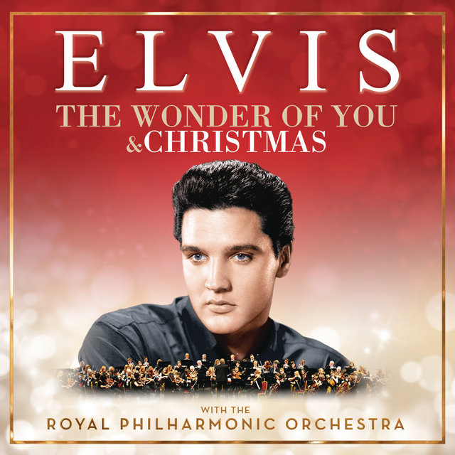 The Wonder of You & Christmas with Elvis and the Royal Philharmonic Orchestra