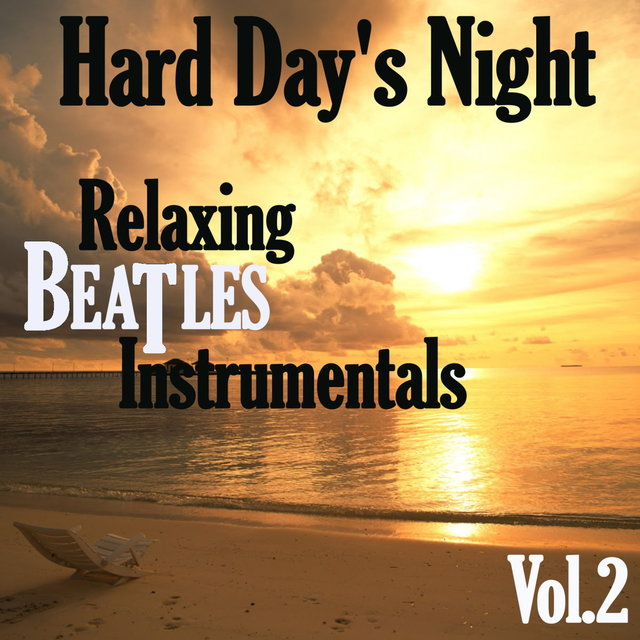 Hard Day's Night: Relaxing Beatles Instrumentals, Vol. 2