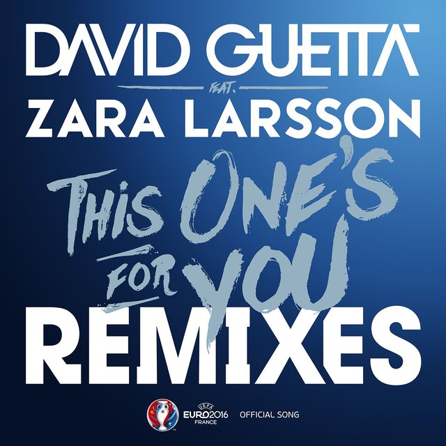 This One's for You (feat. Zara Larsson) [Remixes EP; Official Song UEFA EURO 2016]