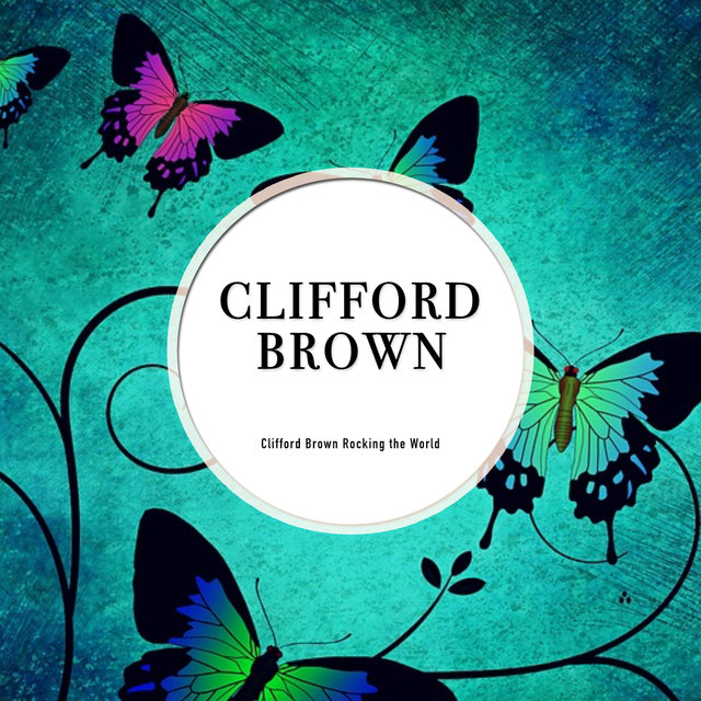Clifford Brown Rocking The World (Array)