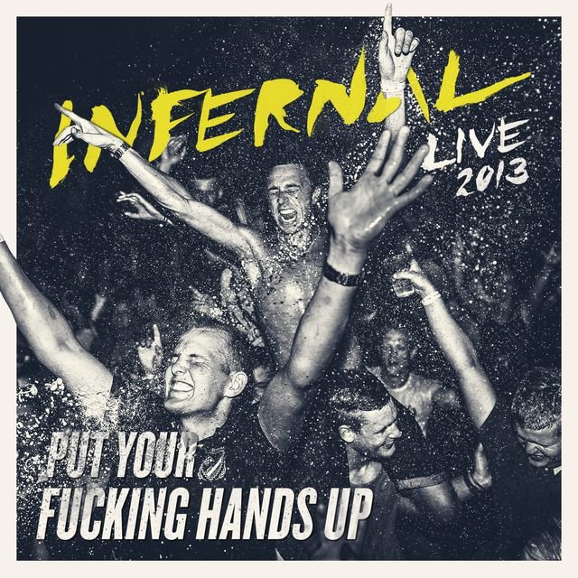 Put Your F**king Hands Up (Live 2013)