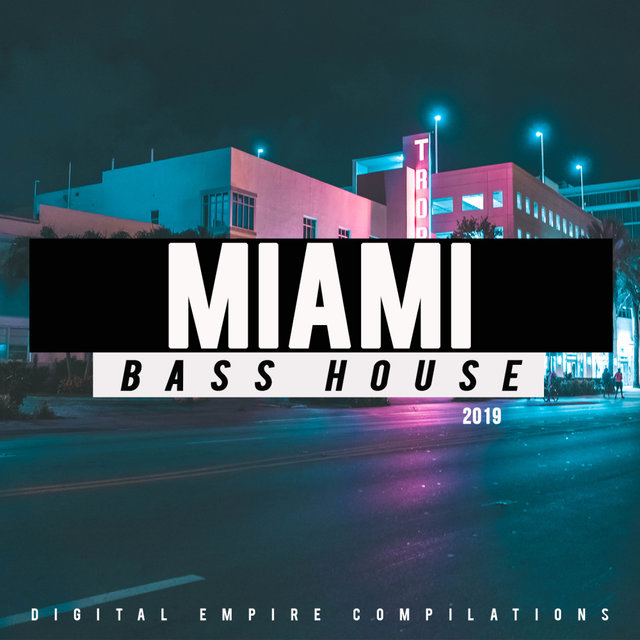 Miami Bass House 2019