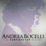Andrea Bocelli: The Complete Pop Albums (Remastered)