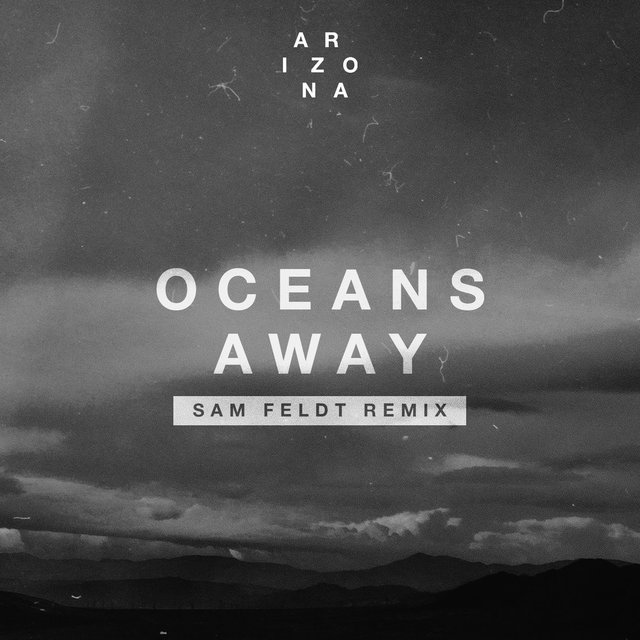 Oceans Away (Sam Feldt Remix)