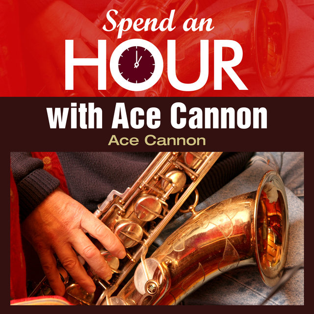 Spend an Hour with Ace Cannon's Sax