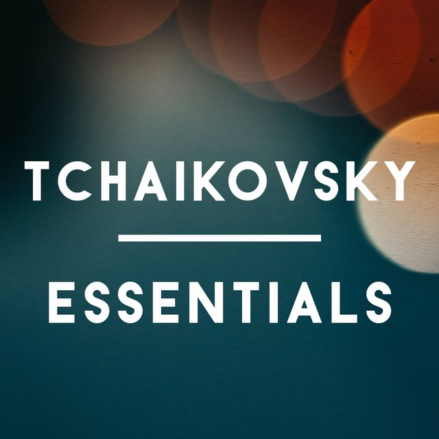 Tchaikovsky Essentials