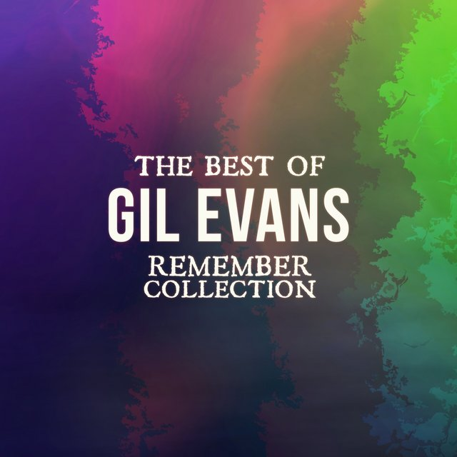 The Best of Gil Evans