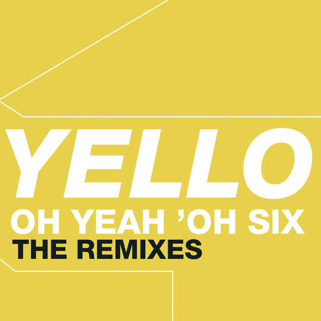 Oh Yeah 'Oh Six - The Remixes