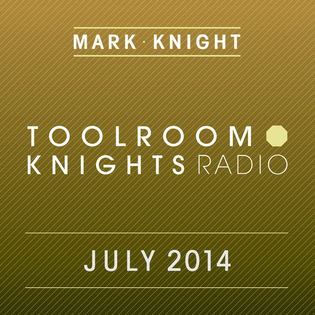 Toolroom Knights Radio - July 2014