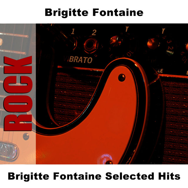 Brigitte Fontaine Selected Hits