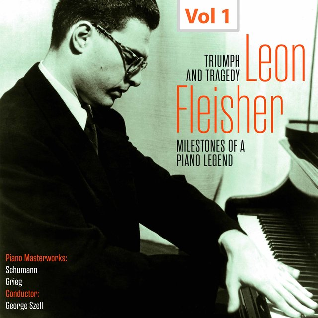 Milestones of a Piano Legend: Leon Fleisher, Vol. 1