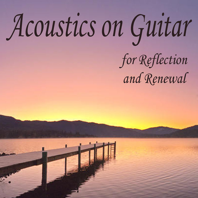 Acoustics on Guitar for Reflection and Renewal