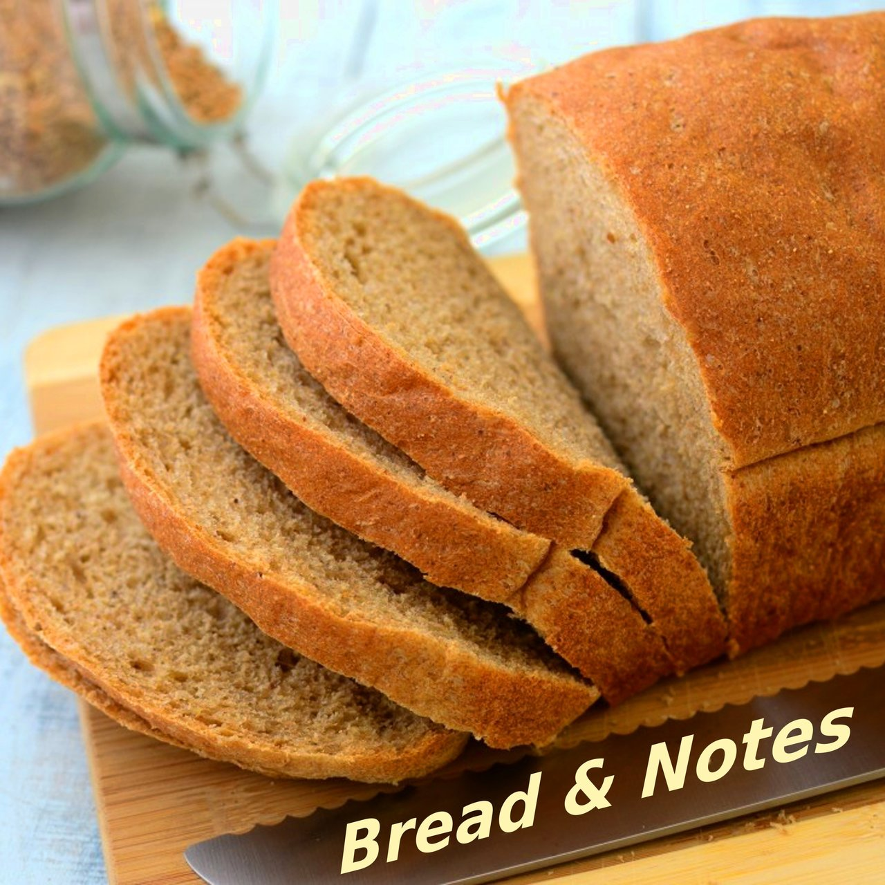 Bread and Notes