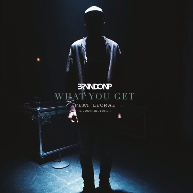 What You Get feat. Lecrae and Justkristofer