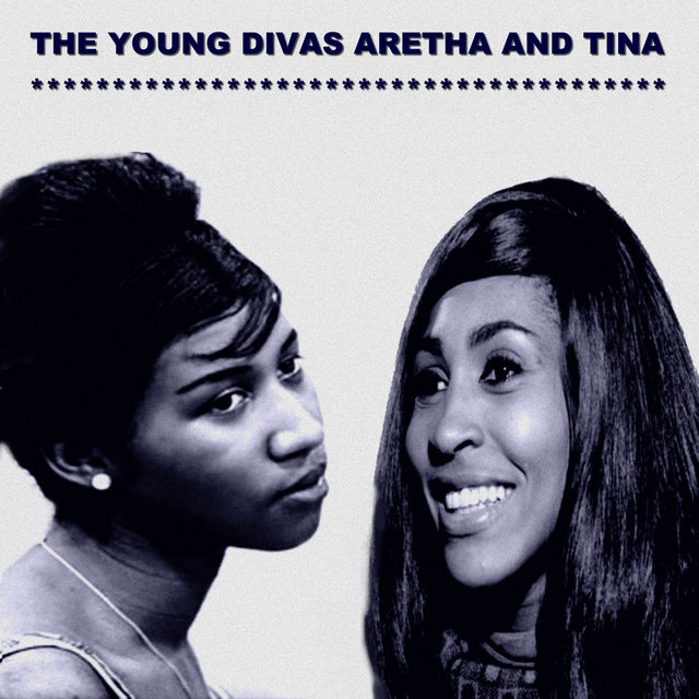 The Young Divas Aretha and Tina