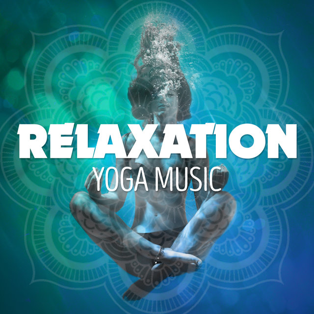 Relaxation: Yoga Music