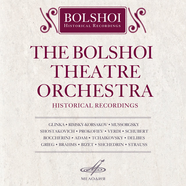 Bolshoi Theatre Orchestra. Historical Recordings