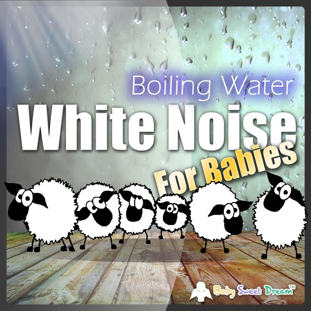 White Noise for Babies: Boiling Water
