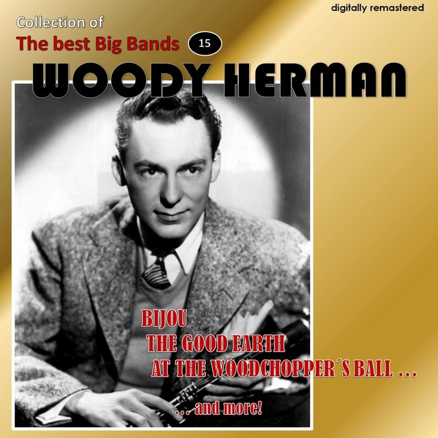 Collection of the Best Big Bands - Woody Herman, Vol. 1 (Remastered)