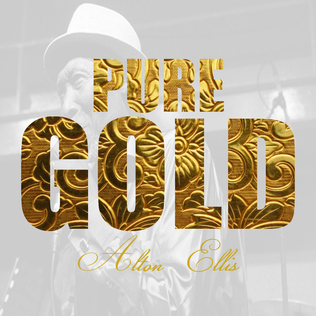 Pure Gold - Alton Ellis