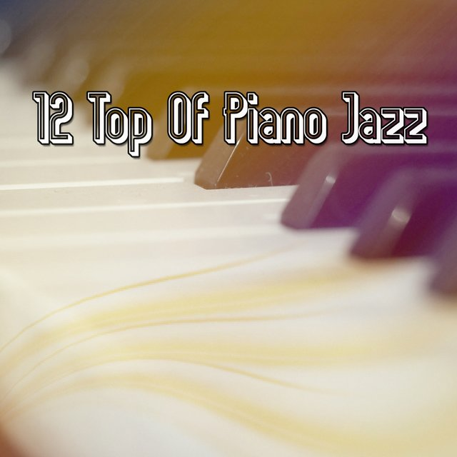 12 Top Of Piano Jazz
