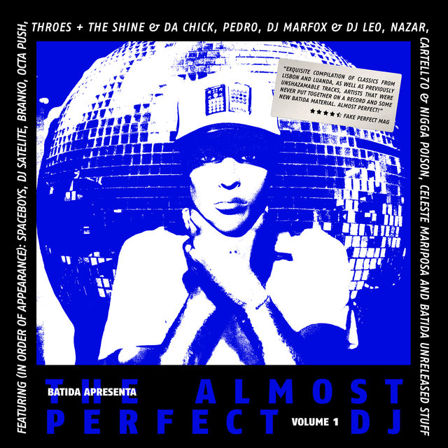 Batida Apresenta: The Almost Perfect Dj Vol. 1